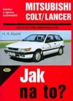 Kniha MITSUBISHI COLT / LANCER /53 - 134 PS a diesel/ 1/84 - 8/92